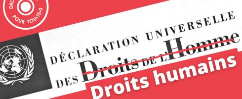 Les Droits humains plutôt que les Droits de l'homme !